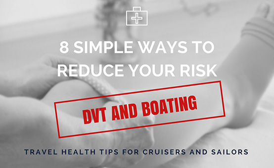 tips for reducing your risk of dvt while boating