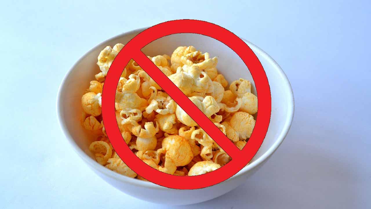 no popcorn - avoid popcorn