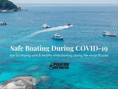 Safe Boating During COVID-19 - Tips for Staying Safe & Healthy
