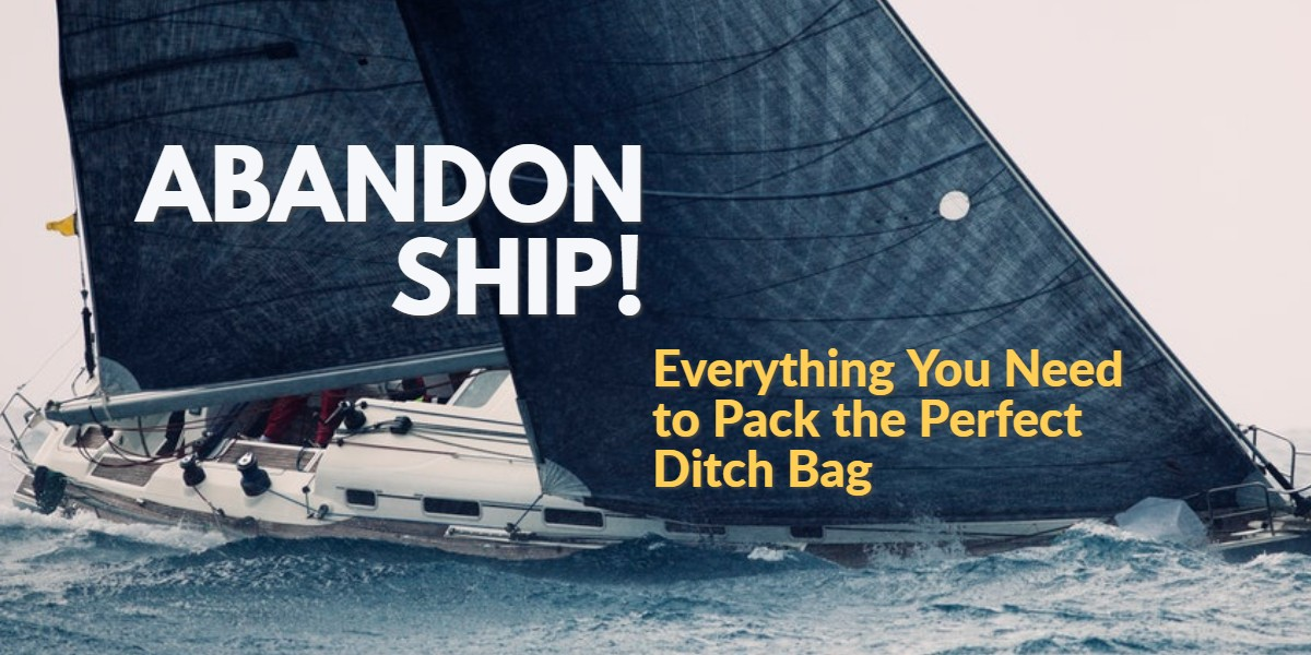 Everything You Need To Pack The Perfect Ditch Bag Dan Boater